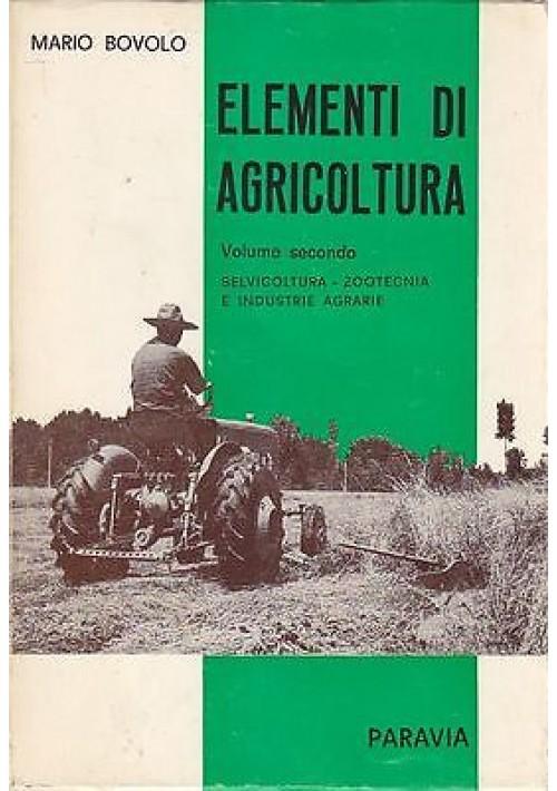 ELEMENTI DI AGRICOLTURA - VOLUME SECONDO di Mario Bovolo - 1968 Paravia