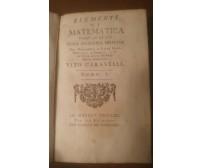 ELEMENTI DI ARITMETICA Vito Caravelli 1770 Raimondi vol.1 elementi di matematica