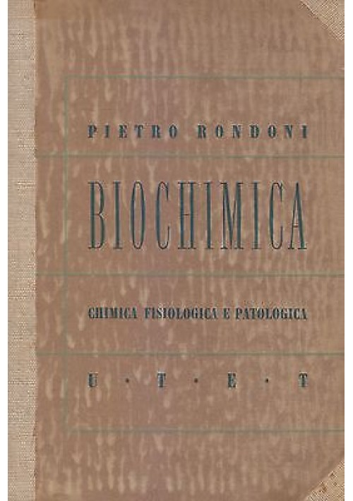 ELEMENTI DI BIOCHIMICA chimica fisiologica e patologica Pietro Rondoni 1942 UTET