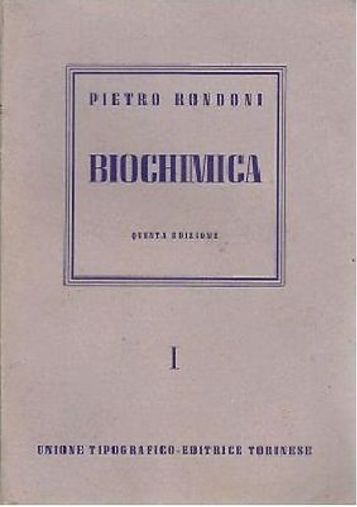ELEMENTI DI BIOCHIMICA chimica fisiologica e patologica Pietro Rondoni 1945 UTET
