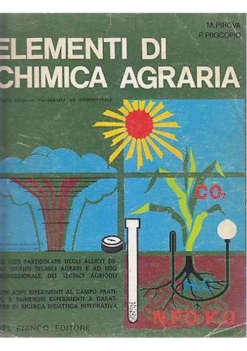ELEMENTI DI CHIMICA AGRARIA di M. Pirova  P.Procopio 1978 Del Bianco Editore