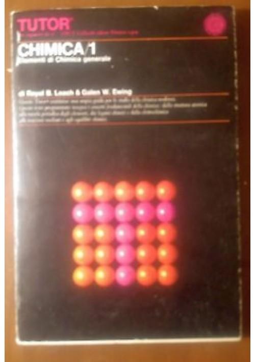 ELEMENTI DI CHIMICA GENERALE di Leach e Ewing 1970 Vallecchi TUTOR EPCT