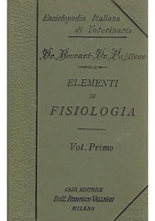 ELEMENTI DI FISIOLOGIA Vol. I di Beccari Pugliese  1910