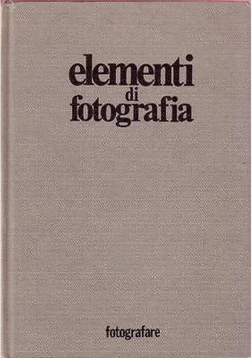 ELEMENTI DI FOTOGRAFIA - editrice fotografare di Cesco Ciapanna 1970