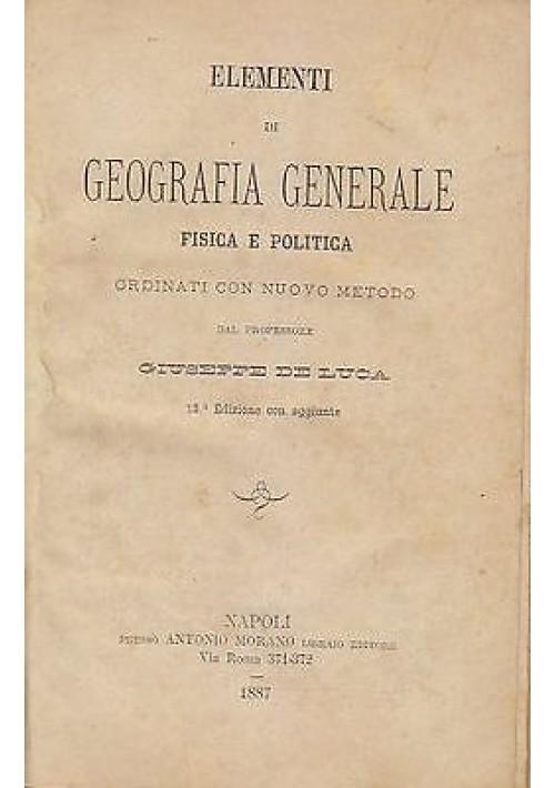 ELEMENTI DI GEOGRAFIA GENERALE FISICA E POLITICA di Giuseppe De Luca 1887 Morano