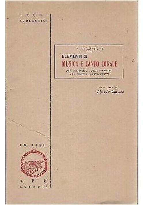 ELEMENTI DI MUSICA E CANTO CORALE di V De Gaetano 1944 APE editore