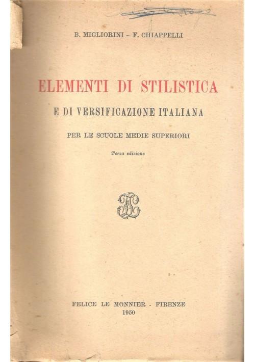 ELEMENTI DI STILISTICA ITALIANA di B. Migliorino e F. Chiappelli 1950 Le Monnier