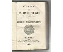 ELEMENTI DI STORIA UNIVERSALE CONTIENE STORIA DEL VECCHIO NUOVO TESTAMENTO 1855