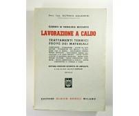 ELEMENTI DI TECNOLOGIA MECCANICA LAVORAZIONE A CALDO Galassini 1952 libro usato