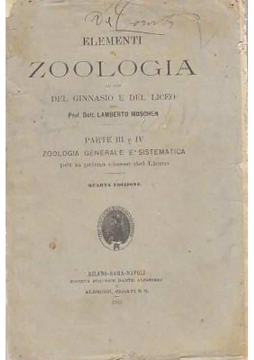 ELEMENTI DI ZOOLOGIA GENERALE  E SISTEMATICA parti 3  e 4 Lamberto Moschen 1912