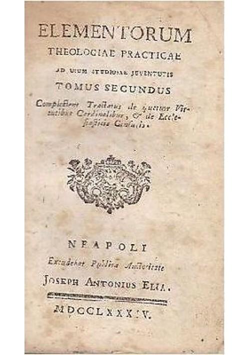 ELEMENTORUM THEOLOGIAE PRACTICAE  USUM STUDIOSAE JUVENTUTIS TOMUS SECUNDUS 1784