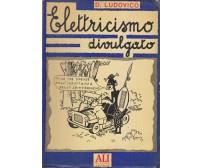 ELETTRICISMO DIVULGATO di Domenico Ludovico - Ali Nuove Editrice 1958 *
