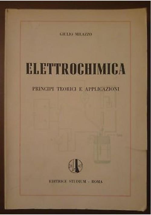 ELETTROCHIMICA principi teorici e applicazioni di Giulio Milazzo 1963 Studium