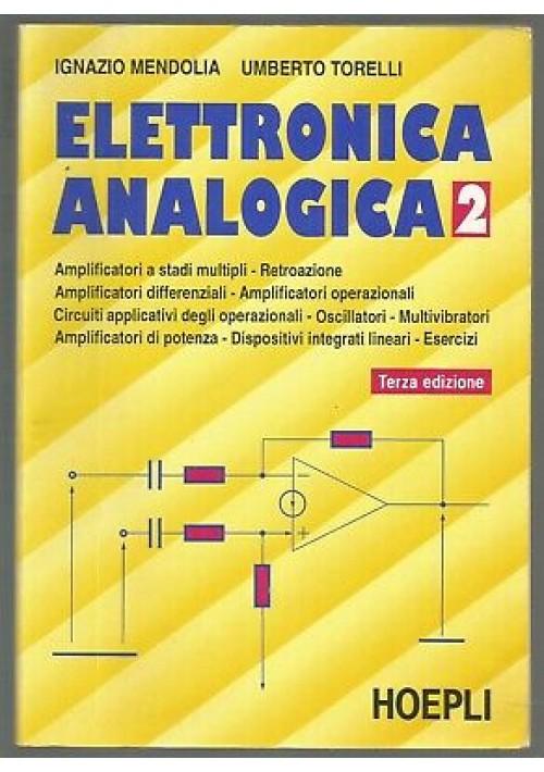 ELETTRONICA ANALOGICA II di Ignazio Mendolia e Umberto Torelli 1992  Hoepli