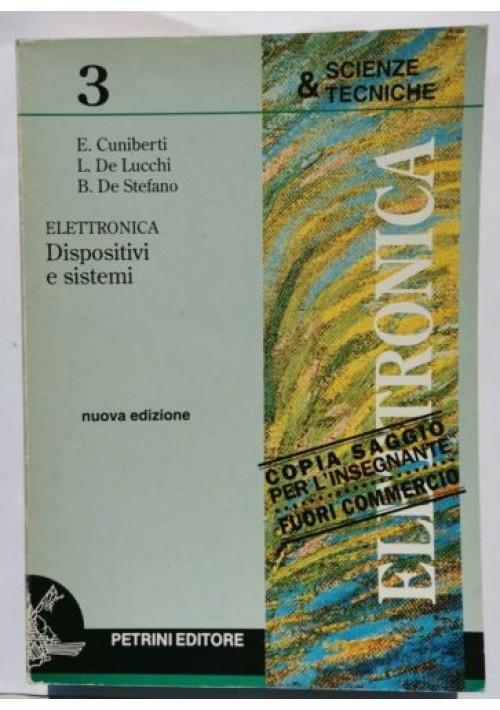 ELETTRONICA DISPOSITIVI E SISTEMI - Cuniberti De Lucchi De Stefano 1993 Petrini