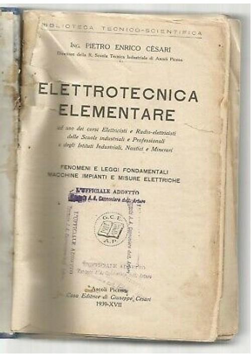 ELETTROTECNICA ELEMENTARE Enrico Cesari 1939 casa editrice di Giuseppe Cesari