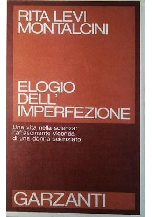 ELOGIO DELL'IMPERFEZIONE di Rita Levi Montalcini 1987 Garzanti