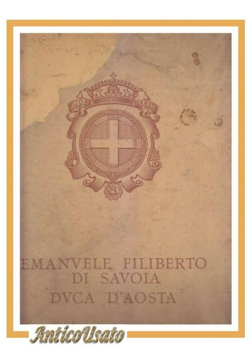 EMANUELE FILIBERTO DI SAVOIA DUCA D'AOSTA 1937 Inaugurazione monumento libro
