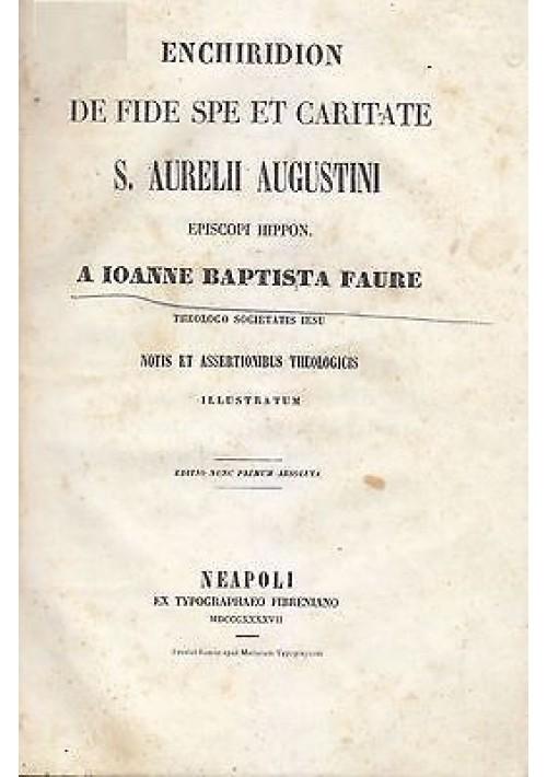 ENCHIRIDION DE FIDE SPE ET CARITATE EPISCOPI S. AURELII AUGUSTINI 1847 Faure