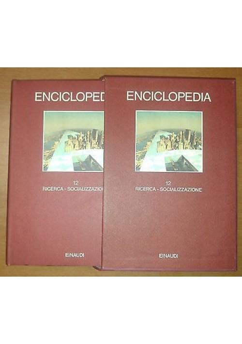 ENCICLOPEDIA  EINAUDI volume 12 ricerca - socializzazione 1981 COME NUOVO *