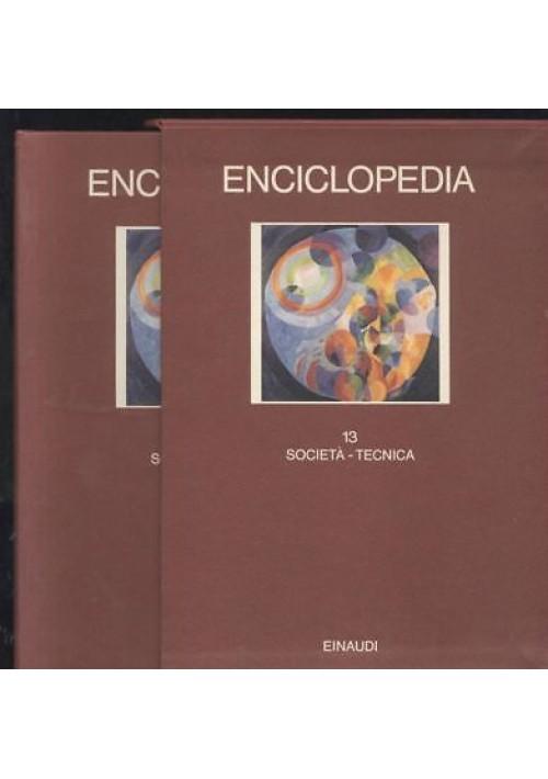 ENCICLOPEDIA  EINAUDI volume 13 società - tecnica 1981 COME NUOVO *