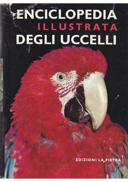 ENCICLOPEDIA ILLUSTRATA DEGLI UCCELLI di J. Hanzak - La Pietra Editore 1971 *