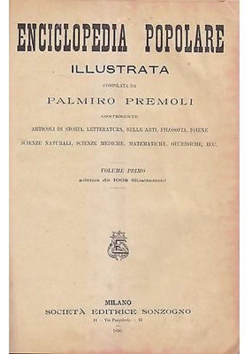 ENCICLOPEDIA POPOLARE ILLUSTRATA 4 volumi 1896 1899 Compilata da Palmiro Premoli