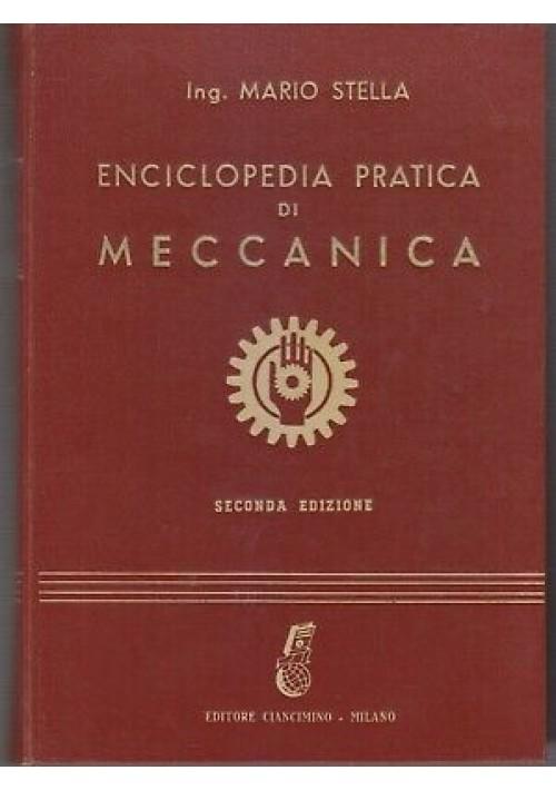 ENCICLOPEDIA PRATICA DI MECCANICA 2 volumi Mario Stella 1954-55 Ciancimino