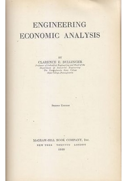 ENGINEERING ECONOMIC ANALYSIS di Clarence E. Bullinger 1950 McGraw Hill