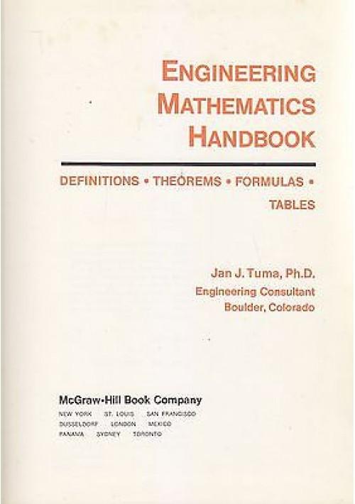 ENGINEERING MATHEMATICS HANDBOOK DEFINITIONS THEOREMSFORMULAS TABLES di J. Tuma