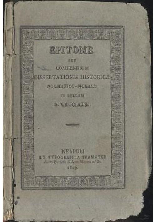 EPITOME compendium dissertationi HISTORICA DOGMATICO-MORALIS Cajetano Vella 1829