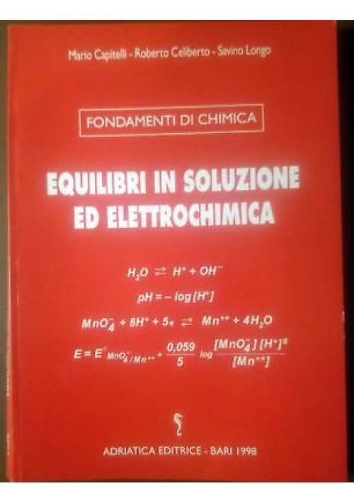 EQUILIBRI SOLUZIONE ED ELETTROCHIMICA Capitelli Celiberto Longo 1998 Adriatica *