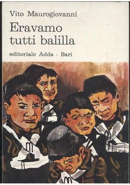 ERAVAMO TUTTI BALILLA di  Vito Maurogiovanni - 1970 Adda