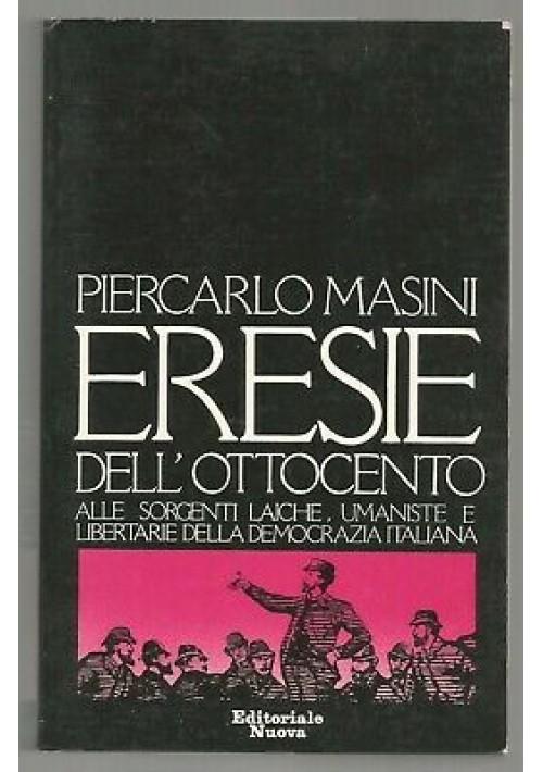 ERESIE DELL'OTTOCENTO di Pier Carlo Masini. Editoriale nuova 1978. alle sorgenti
