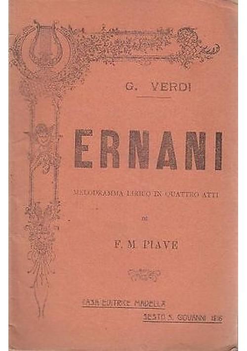 ERNANI MELODRAMMA LIRICO IN QUATTRO ATTI (LIBRETTO D'OPERA) 1916 Madella