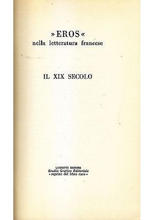 EROS NELLA LETTERATURA FRANCESE IL XIX SECOLO GAMIANI di De Musset 1968 Luinetti