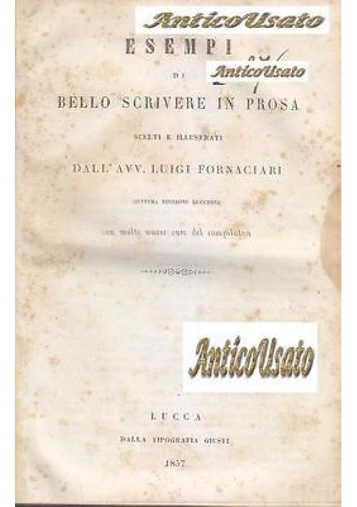 ESEMPI DI BELLO SCRIVERE IN PROSA di Luigi Fornaciari 1857 Lucca Giusti