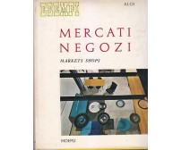 ESEMPI MERCATI NEGOZI markets shops  Roberto Aloi 1959 Hoepli