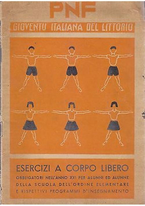 ESERCIZI A CORPO LIBERO GIOVENTU' ITALIANA DEL LITTORIO PNF elementari 1942