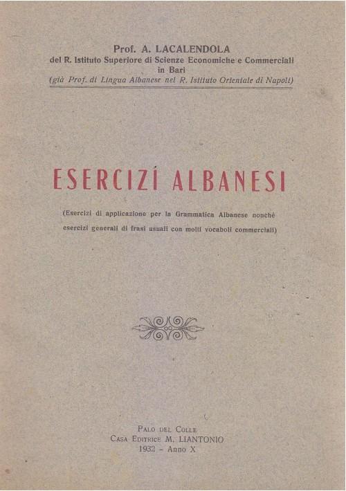 ESERCIZI ALBANESI di A. Lacalendola 1932 Casa editrice Liantonio  Palo del Colle