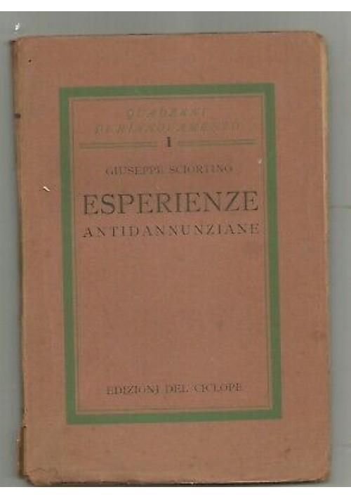 ESPERIENZE ANTIDANNUNZIANE Giuseppe Sciortino 1928 Edizioni ciclope AUTOGRAFO