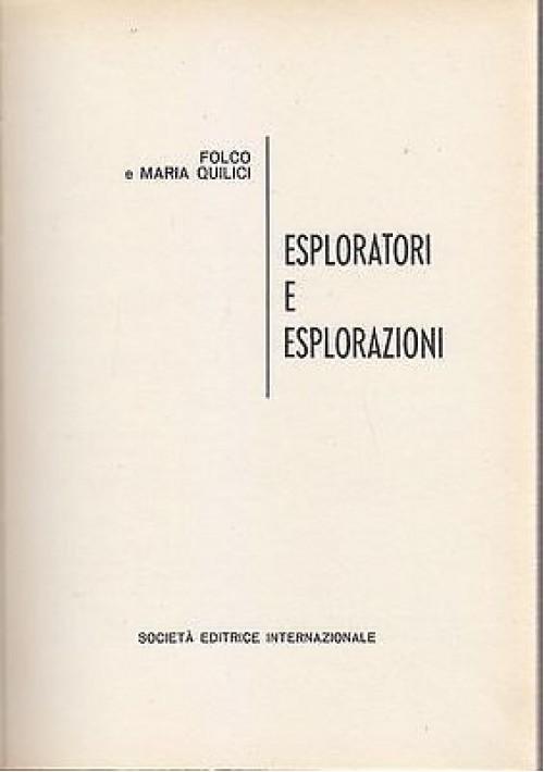 ESPLORATORI E ESPLORAZIONI di F e M Quilici