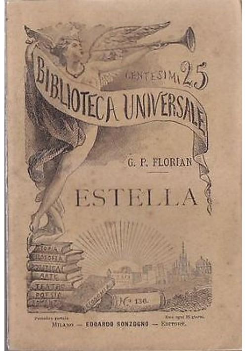 ESTELLA di G P Florian 1885 - Sonzogno Biblioteca Universale n. 136