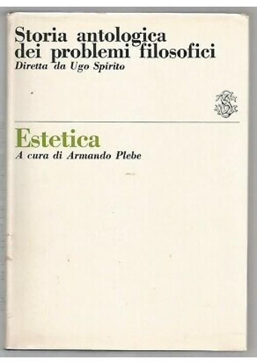 ESTETICA storia antologica dei problemi filosofici 1965 Sansoni editore