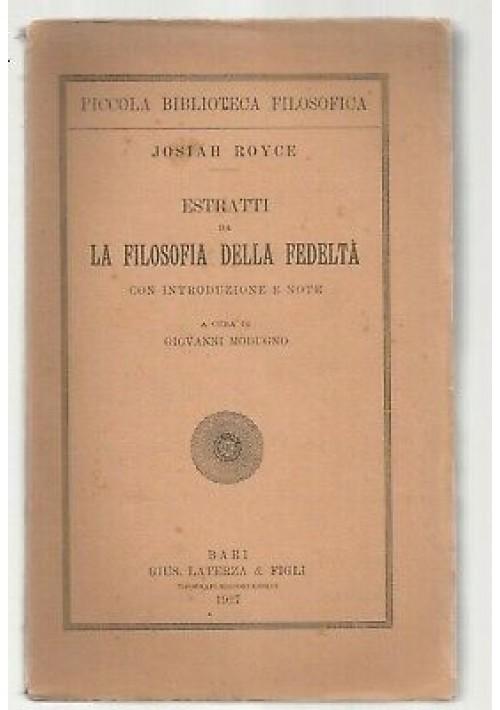 ESTRATTI DA LA FILOSOFIA DELLA FEDELTÀ Josiah Royce 1927 Laterza bibl filosofica