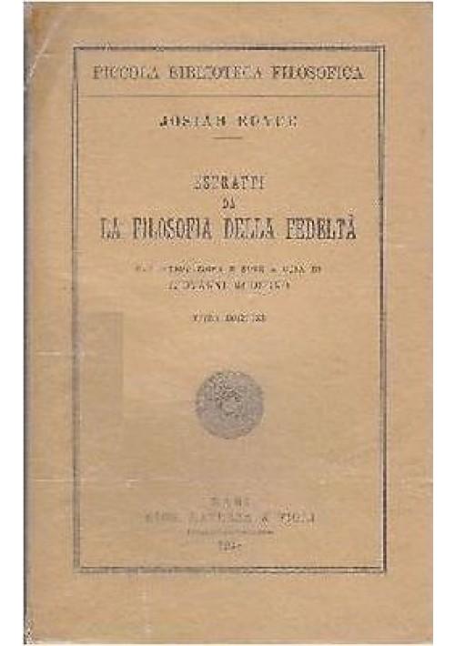 ESTRATTI DA LA FILOSOFIA DELLA FEDELTÀ di Josiah Royce 1948 Laterza editore