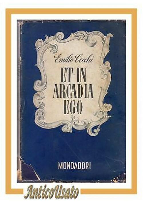 ET IN ARCADIA EGO di Emilio Cecchi 1942 Mondadori lo specchio I edizione libro
