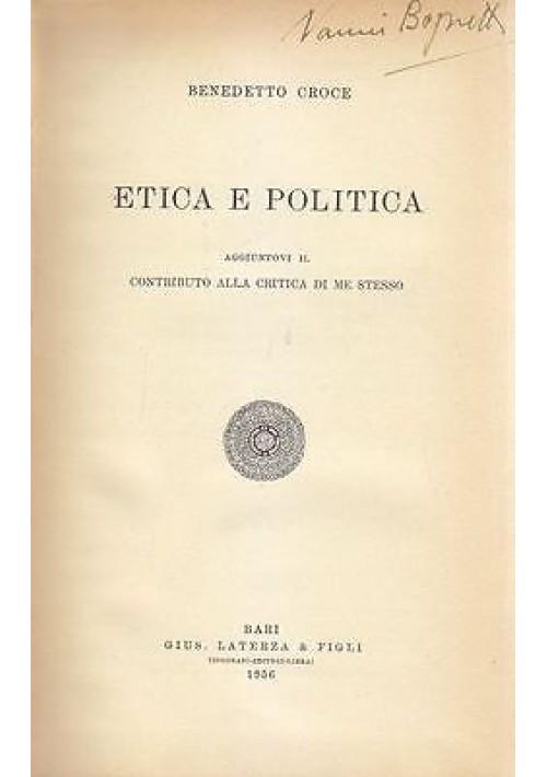 ETICA E POLITICA aggiuntovi il CONTRIBUTO ALLA CRITICA DI ME STESSO Croce 1956