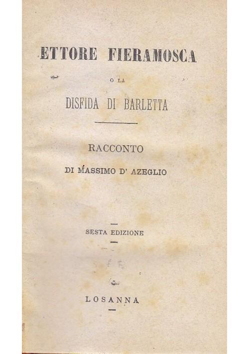ETTORE FIERAMOSCA O LA DISFIDA DI BARLETTA Massimo D'Azeglio fine '800 Losanna