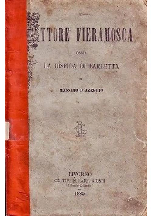 ETTORE FIERAMOSCA OSSIA LA DISFIDA DI BARLETTA di Massimo D'Azeglio 1885
